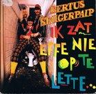BERTUS-STAIGERPAIP-IK-ZAT-EFFE-NIE-OP-TE-LETTE