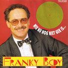 FRANKY-BOY-WIE-NU-NOG-NIET-GEK-IS..