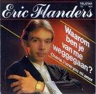 ERIC-FLANDERS-WAAROM-BEN-JE-VAN-ME-WEGGEGAAN