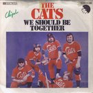The-Cats-We-should-be-together