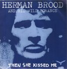 Herman-Brood-&-His-wild-Romance-Then-she-kissed-me