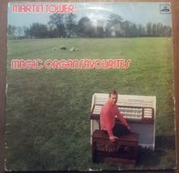 MARTIN TOWER MAGIC ORGAN FAVOURITES LP