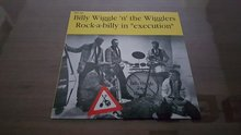"""BILLY WIGGLE 'N' THE WIGGLERS - ROCK-A-BILLY IN """"EXECUTION"""""""